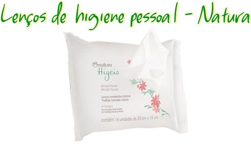 higiene pessoal íntima lenços umedecidos higeia Natura